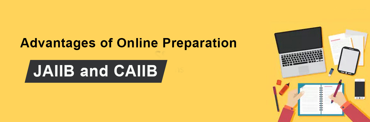 Advantages of JAIIB and CAIIB online preparation