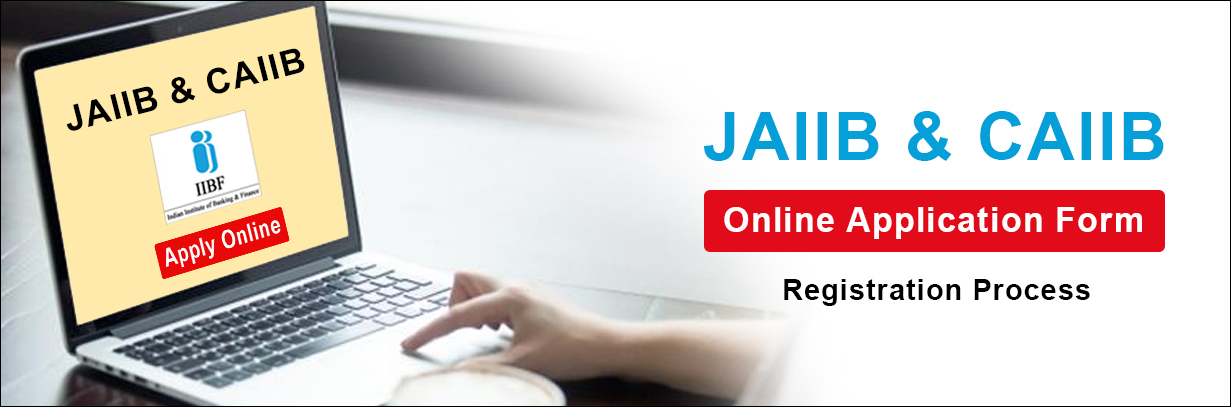 JAIIB and CAIIB Online Application Form Steps
